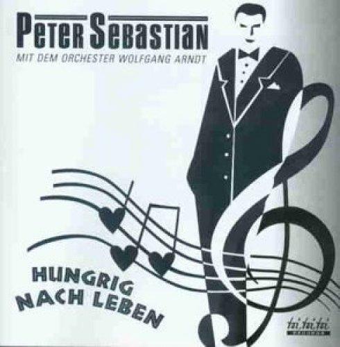 Bild 1: Peter Sebastian, Hungrig nach Leben (& Orch. Wolfgang Arndt)