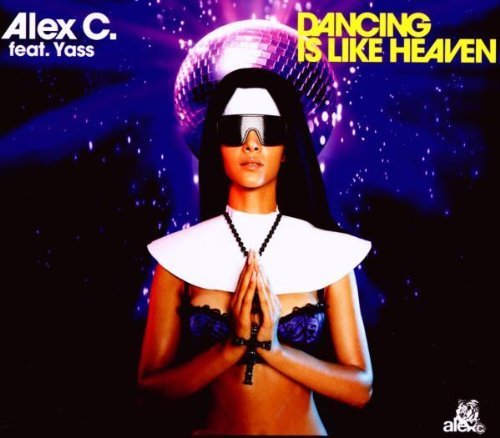 Bild 1: Alex C., Dancing is like heaven (2009; 2 tracks, feat. Yass)