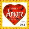 That's Amore 2 (2003, #zyx81511), Toto Cutugno, Carla Bissi (Alice), Enrico Ruggeri, Marco Armani, Meccano, Isa Poli..
