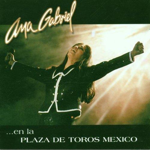 Bild 1: Ana Gabriel, En la Plaza de Toros México (en vivo; 1998)