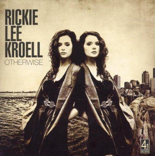 Bild 1: Rickie Lee Kroell, Otherwise (2011)