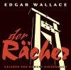 Edgar Wallace, Der Rächer (2005, Leser: Robert Giggenbach)