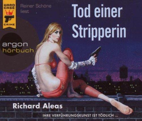 Bild 1: Richard Aleas, Tod einer Stripperin (2008, Leser: Reiner Schöne)