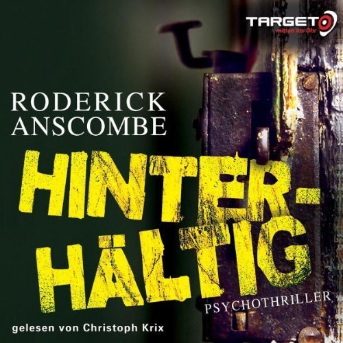 Bild 1: Roderick Anscombe, Hinterhältig (6 CDs, 2008, Leser: Christoph Krix)