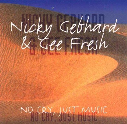 Image 1: Nicky Gebhard, No cry, just music (1997, & Gee Fresh)