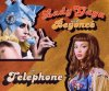 Lady Gaga, Telephone (2010; 2 versions, & Beyoncé)