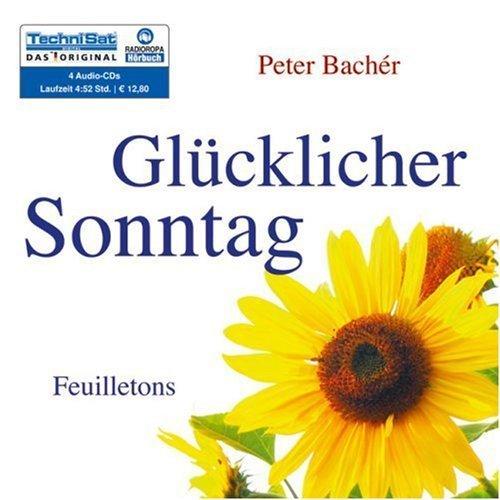 Bild 1: Peter Bachér, Glücklicher Sonntag (2006, Leserin: Nadine de Zanet)