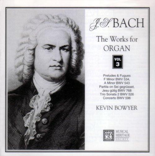 Bild 1: Bach, Works for organ 03: BWV 526, 534, 543.. (MHS, 1994, US) Kevin Bowyer