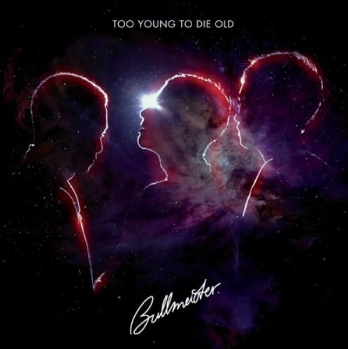 Bild 1: Bullmeister, Too young to die old (2011)