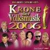Krone der Volksmusik 2006-Das Beste vom Besten, Orch. Erich Brecht, Hansi Hinterseer, Schürzenjäger, Geraldine Olivier, Patrick Lindner..