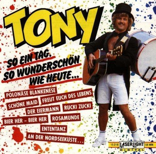 Bild 1: Tony, So ein Tag, so wunderschön wie heute (1989, & Joe Kirsten's lustige Musikanten)