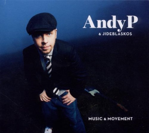 Bild 1: Andy P, Music & movement (2011, digi, & Jideblaskos)