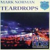 Mark Norman, Teardrops