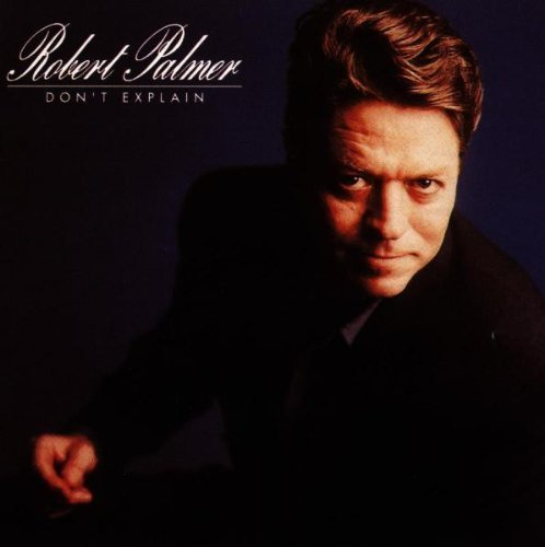 Bild 1: Robert Palmer, Don't explain (1990/96)