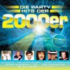 Party Hits der 2000er (da), Alcazar, Brings, Zlatko, Wolfgang Petry, Banaroo..