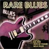 Rare Blues (1999, Universal), B.B. King, Little Junior Parker, Albert Collins, Bobby Bland, Willie Dixon..