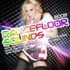 Dance Floor Sounds 2009 (More), Axwell, Rockstroh, Real Booty Babes, Mario Lopez, 4 Strings..