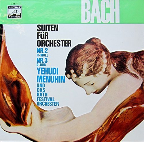 Bild 1: Bach, Orchestersuiten Nr. 2, BWV 1067/Nr. 3, BWV 1068 (EMI) Bath Festival Orch./Menuhin