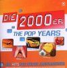 Die 2000er-The Pop Years-Die Hits (2008, RTL II), Mark Medlock & Dieter Bohlen, DJ Ötzi & Nik P., Texas Lightning, Shakira, Alcazar..