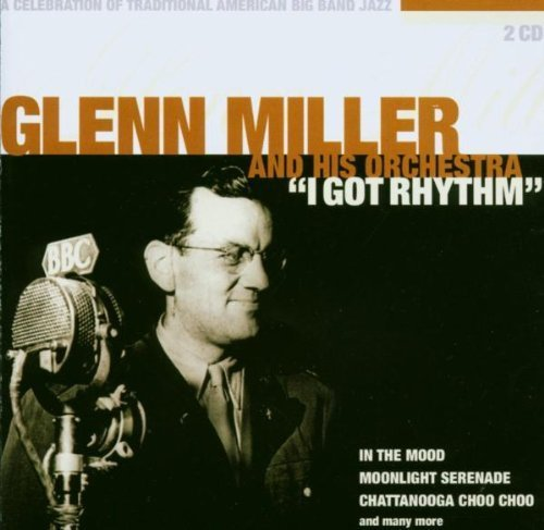 Bild 1: Glenn Miller, I got rhythm (36 tracks, BMG/AE, & his Orch.)