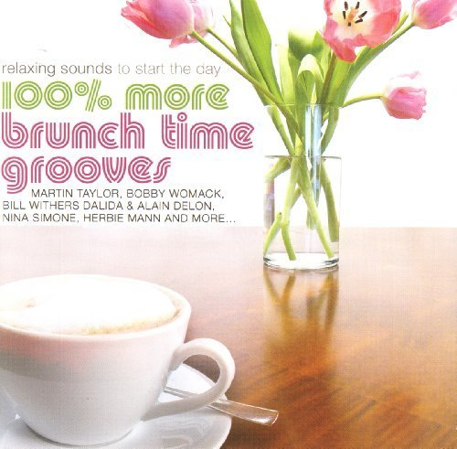 Bild 1: 100% more Brunch Time Grooves (2005), Martin Taylor, Pierre Barouh, Bill Withers, Frank Sinatra, Spyro Gyra..