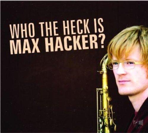 Bild 1: Max Hacker, Who the heck is? (2005, digi)