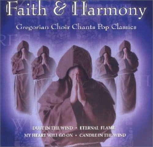 Bild 1: Faith & Harmony, Gregorian choir chants pop classics (2003)