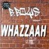 B.Boys, Whazzaah (2001, cardsleeve)