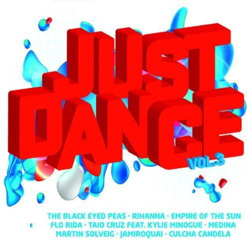 Bild 1: Just Dance 3 (2011, Polystar), Black Eyed Peas, Taio Cruz feat. Kylie Minogue, Duck Sauce, Rihanna, Kid Cudi feat. Kanye West..