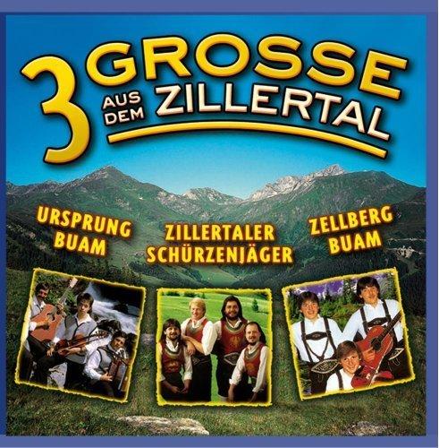 Bild 1: Ursprung Buam, 3 Grosse aus dem Zillertal (& Zillertaler Schürzenjäger, Zellberg Buam)
