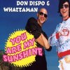 Don Dispo, You are my sunshine (2002, & Whattaman)