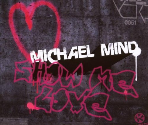 Image 1: Michael Mind, Show me love (2008; 8 versions)