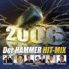 Hammer Hit-Mix 2006 (Koch), G.G. Anderson, Brunner & Brunner, Bernhard Brink, Ireen Sheer, Leonard..
