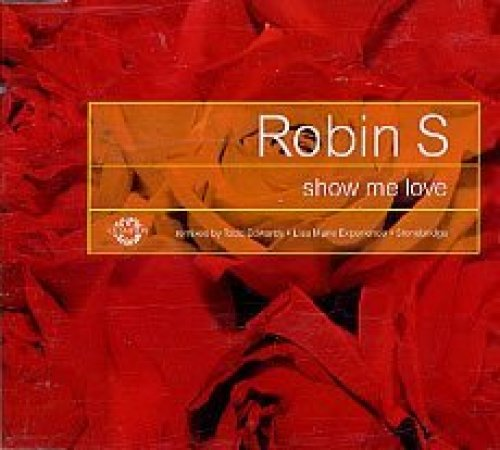 Bild 1: Robin S., Show me love (Remixes by Todd Edwards, Lisa Marie Experience, Stonebridge, 1997)
