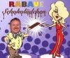 Rabaue, Schokolädchen (2007)