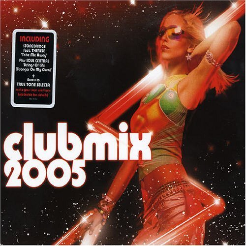 Bild 1: Club Mix 2005 (Universal), Soul Central feat. Kathy Brown, Stonebridge feat. Therese, Uniting Nations, Sunset Strippers..