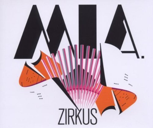 Bild 1: Mia., Zirkus (2006; 2 versions)