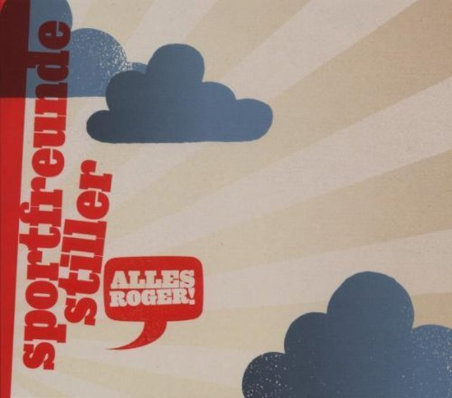 Bild 1: Sportfreunde Stiller, Alles Roger! (2007; 2 tracks, premium digi)