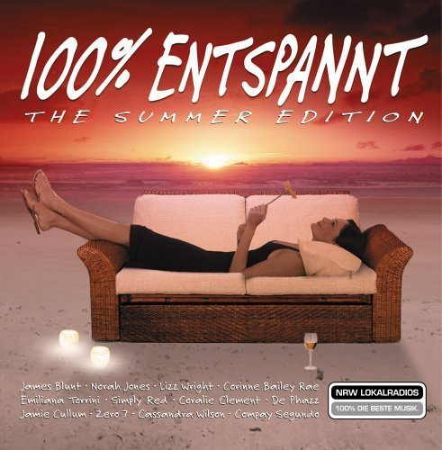Bild 1: 100% entspannt-Summer Edition (NRW Lokalradios, 2006), James Blunt, Norah Jones, Lizz Wright, Corinne Bailey Rae, Emiliani Torrini..