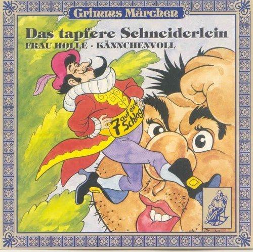 Bild 1: Brüder Grimm, Das tapfere Schneiderlein/Frau Holle/Kännchenvoll