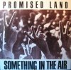 Promised Land, Something in the air (1990)