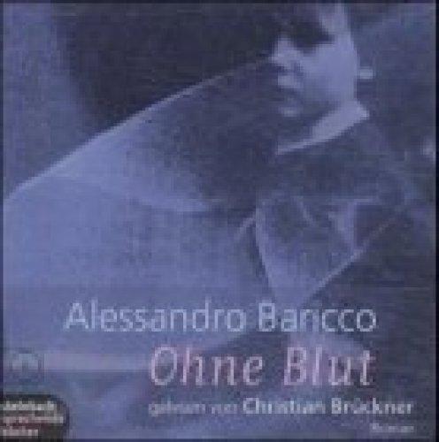 Bild 1: Alessandro Baricco, Ohne Blut (Christian Brückner)