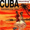Cuba 'Morning'-Great Bands of the Fifties, Frenando Albuerne, Bienvenido Granda, Nico Saquito, Joseito Fernandez..