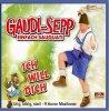 Gaudi-Sepp, Ich will dich