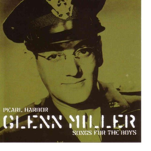 Bild 1: Glenn Miller, Pearl Harbour-Songs for the boys (2001)