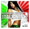 La grande Notte Italiana 1 (2007, mixed by Joe Axo), Dirty South feat. Rudy, John Dahlbäck, Samim, Plastik Funk, Klubbheads, Michael Mind..