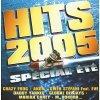 Hits 2005 Spécial Été (F, Universal), Crazy Frog, Akon, Gwen Stefani, Daddy Yankee, Global Deejays..