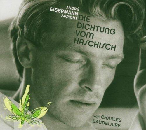 Bild 1: Charles Baudelaire, Die Dichtung vom Haschisch (2005, Sprecher: André Eisermann)