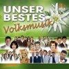 Unser Bestes-Volksmusik (2006, Koch), Kastelruther Spatzen, Patrick Lindner, Nockalm Quintett, Klostertaler, Stefanie Hertel..