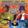 Crazy DJ, B.i.g. (2006; 2 tracks, cardsleeve, feat. DJ Battlecat)